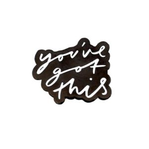 You've Got This Enamel Pin - The Old English Company - Miss Boux
